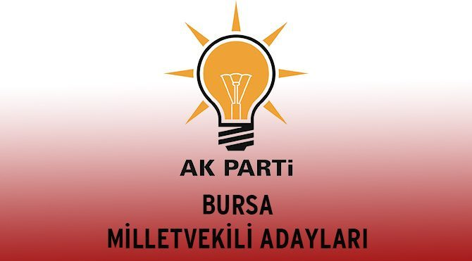 Bursa AKP Milletvekili Adayları - Genel Seçim 2015