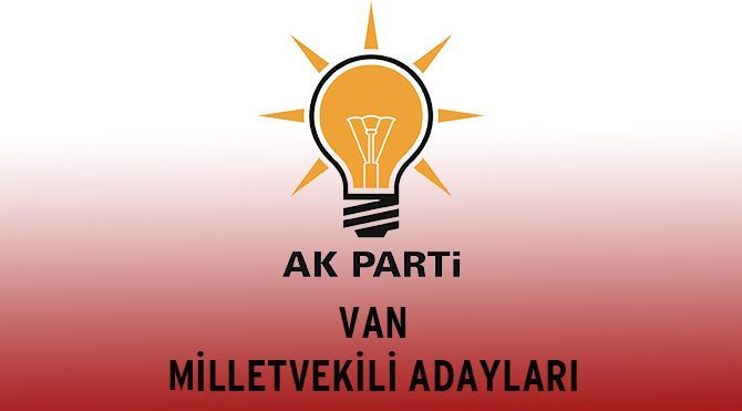AKP Van Milletvekili Adayları - Genel Seçim 2015
