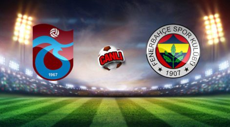 Trabzonspor Fenerbahçe maçı izle: Zirvede kritik maç! (Lig TV canlı yayın)