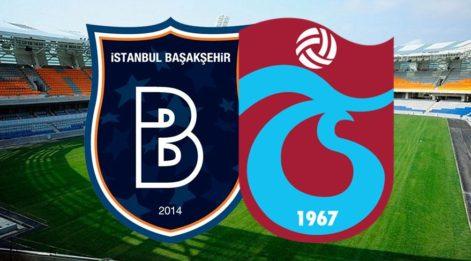 Başakşehir Trabzonspor maçı canlı izle: BAŞAKŞEHİR TS ilk 11'ler