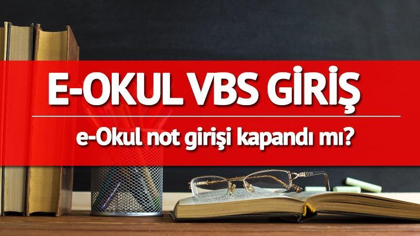 e-Okul Veli Bilgilendirme Sistemi (VBS): e-Okul not girişi kapandı mı?