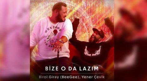 Birol Giray (BeeGee), Yener Çevik'le ortak projesi 'Bize O da Lazım' ile iddialı döndü