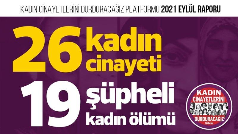 Eylül ayında 26 kadın cinayeti işlendi, 19 şüpheli kadın ölümü yaşandı