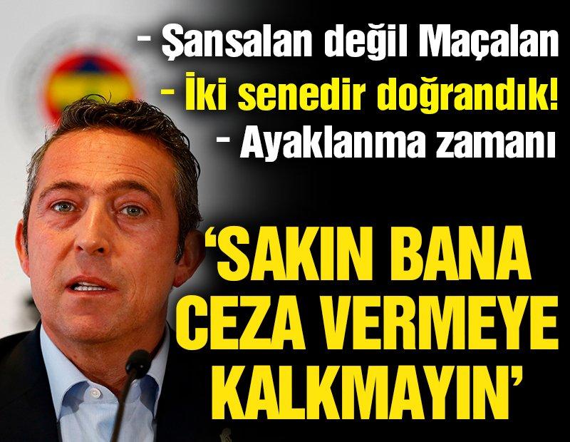 Ali Koç: Sakın bana ceza vermeye kalkmayın!