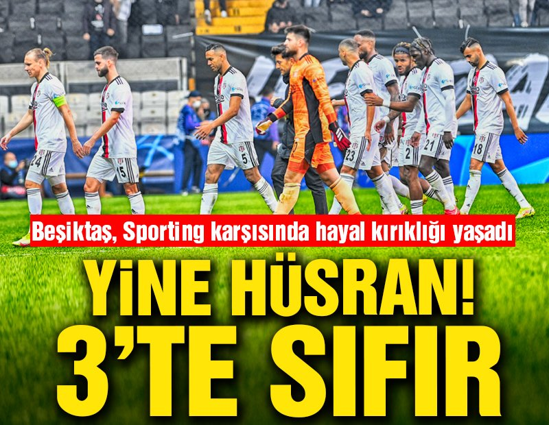 Beşiktaş, Sporting'e teslim oldu: 1-4