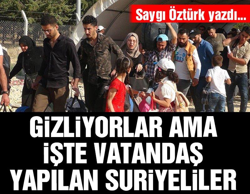 Gizliyorlar ama işte vatandaş yapılan Suriyeliler