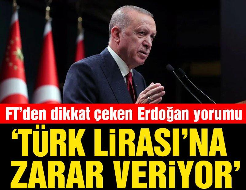 """Financial Times: """"Erdoğan'ın büyükelçi hamlesi TL üzerindeki baskıyı artırıyor"""""""