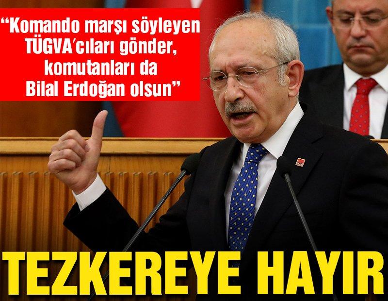 Kılıçdaroğlu: Savaşa komando marşı söyleyen TÜGVA'cılar gitsin
